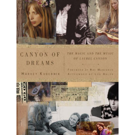 Canyon Of Dreams: The Magic & The Music Of Laurel Canyon