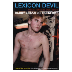 Lexicon Devil: The Fast Times And Short Life Of Darby Crash And The Germs (Sc)