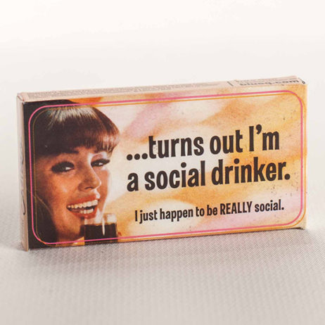 Turns Out I'M A Social Drinker Gum