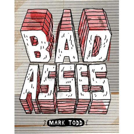 Mark Todd: Bad Asses