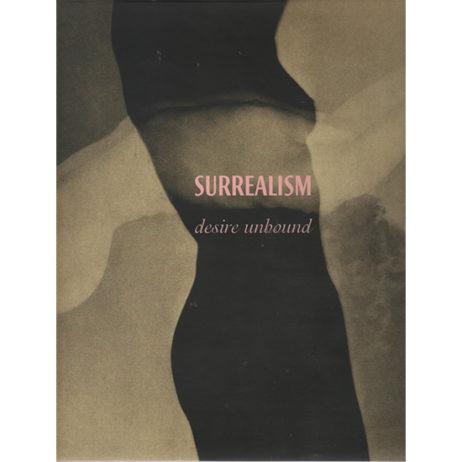 Surrealism: Desire Unbound