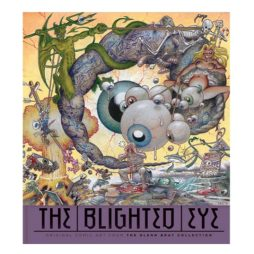 Blighted Eye: The Collection Of Glenn Bray