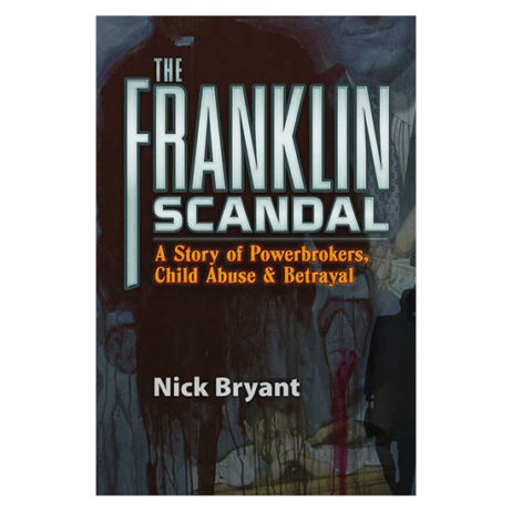 The Franklin Scandal: A Story Of Powerbrokers