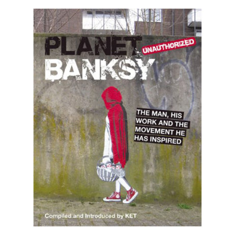 Planet Banksy: Unauthorized: The Man