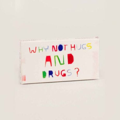 Why Not Hugs And Drugs Gum