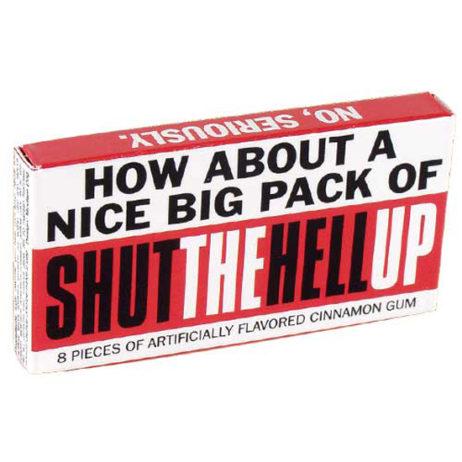 Shut The Hell Up Gum
