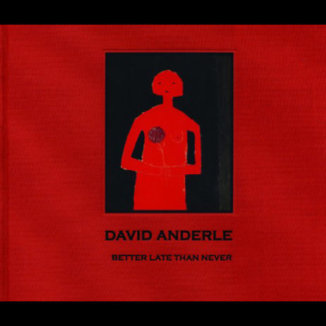 Better Late Than Never: The Art Of David Anderle