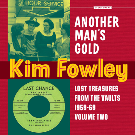 Kim Fowley: Another Man'S Gold - Lost Treasures From The Vaults 1959-69 (Volume 2)