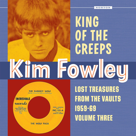 Kim Fowley: King Of The Creeps - Lost Treasures From The Vaults 1959-1969 (Volume 3)