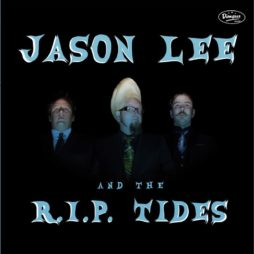Jason Lee And The R.I.P. Tides Lp