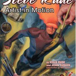Steve Rude: Artist In Motion