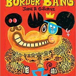 Border Bang (Jorge Gutierrez)